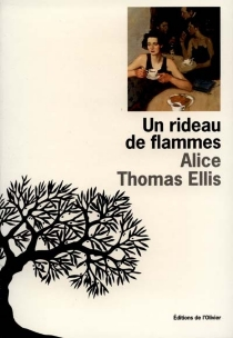 Un rideau de flammes - Alice Thomas Ellis