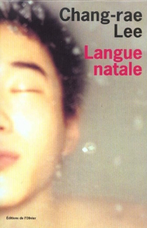 Langue natale - Chang-Rae Lee