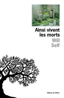 Ainsi vivent les morts - Will Self