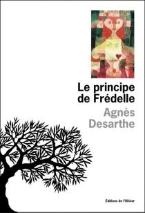 Le principe de Frédelle - AgnèsDesarthe