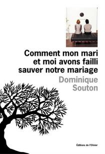 Comment mon mari et moi avons failli sauver notre mariage - DominiqueSouton