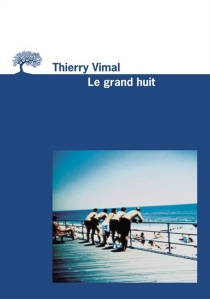 Le grand huit - Thierry Vimal