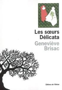 Les soeurs Delicata - GenevièveBrisac