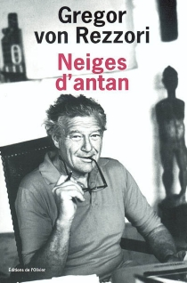 Neiges d'antan - Gregor vonRezzori