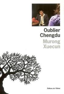Oublier Chengdu - XuecunMurong