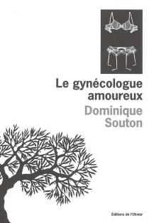 Le gynécologue amoureux - DominiqueSouton