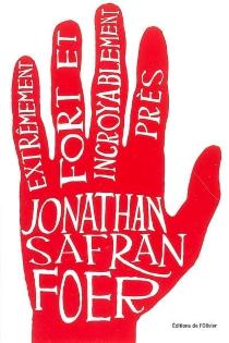 Extrêmement fort et incroyablement près - Jonathan SafranFoer