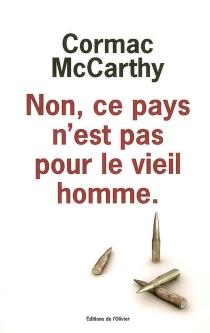 Non, ce pays n'est pas pour le vieil homme - CormacMcCarthy