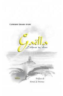 Gaëlla : l'alchimie du silence - CatherineGirard-Augry