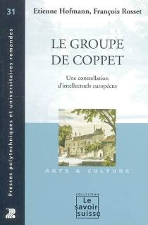 Le groupe de Coppet : une constellation d'intellectuels européens - ÉtienneHofmann