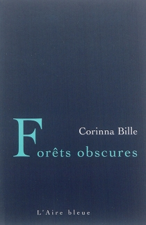 Forêts obscures - Stéphanie Corinna Bille