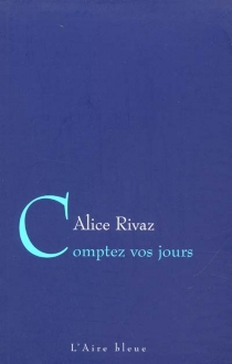 Comptez vos jours - AliceRivaz