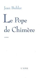Le pope de Chimère - JeanBühler