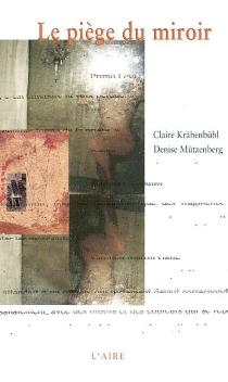 Le piège du miroir ou Le livre des jumelles - ClaireKrähenbühl