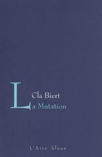 La mutation - ClaBiert
