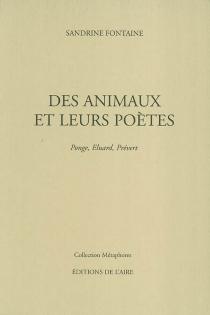 Des animaux et leurs poètes : Ponge, Eluard, Prévert - SandrineFontaine