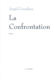 La confrontation - Angel Corredera
