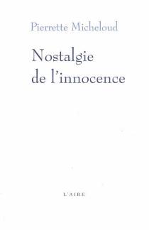 Nostalgie de l'innocence - PierretteMicheloud