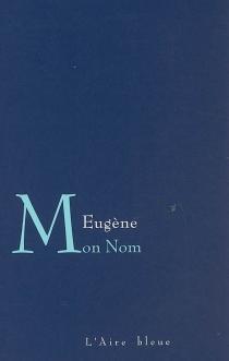 Mon nom - Eugène