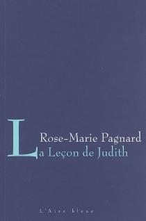 La leçon de Judith : récit - Rose-MariePagnard