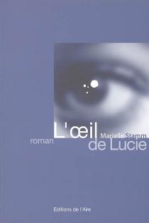 L'oeil de Lucie - MarielleStamm