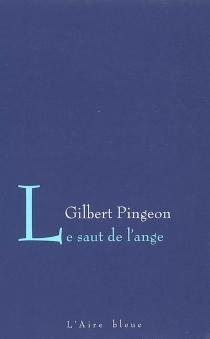 Le saut de l'ange - GilbertPingeon