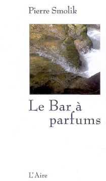 Le bar à parfums - Pierre Smolik