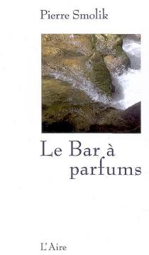 Le bar à parfums - PierreSmolik