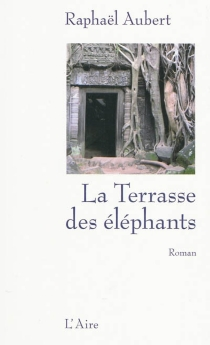 La terrasse des éléphants - RaphaëlAubert