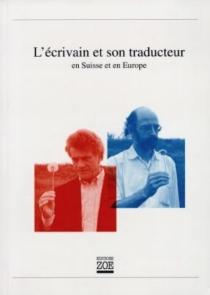 L'écrivain et son traducteur : en Suisse et en Europe -