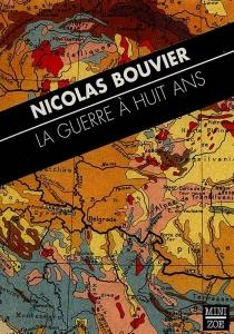 La guerre à huit ans : et autres textes - NicolasBouvier
