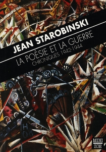 La poésie et la guerre : chroniques 1942-1944 - JeanStarobinski