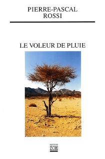 Le voleur de pluie - Pierre-PascalRossi