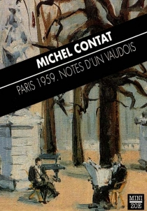 Paris 1959 : notes d'un Vaudois - Michel Contat