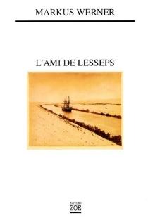 L'ami de Lesseps - MarkusWerner