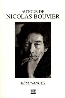 Autour de Nicolas Bouvier : résonances -