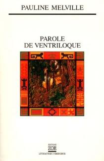 Parole de ventriloque - PaulineMelville