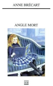 Angle mort - AnneBrécart