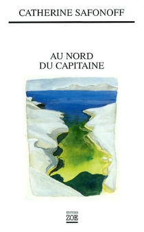 Au nord du capitaine - CatherineSafonoff