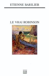 Le vrai Robinson - ÉtienneBarilier
