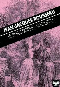 Le philosophe amoureux - Jean-JacquesRousseau