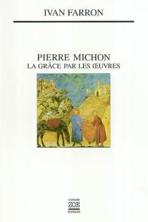 Pierre Michon : la grâce par les oeuvres - IvanFarron