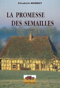 La promesse des semailles - ÉlisabethMonnot