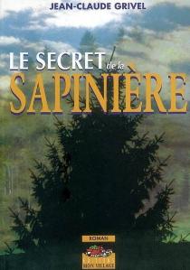 Le secret de la sapinière - Jean-ClaudeGrivel