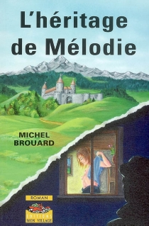 L'héritage de Mélodie - MichelBrouard