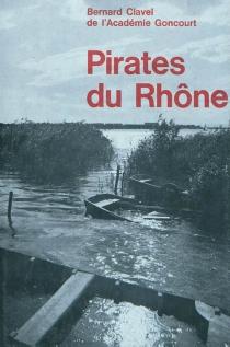 Pirates du Rhône : Vorgine - BernardClavel
