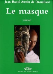Le masque - Jean-RaoulAustin de Drouillard