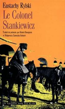 Le Colonel Stankiewicz - EustachyRylski