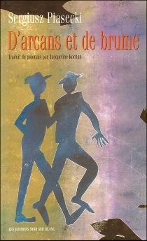 D'arcans et de brume - SergiuszPiasecki
