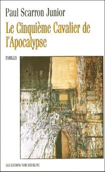 Le cinquième cavalier de l'Apocalypse - Paul Jr.Scarron